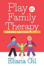 Play in Family Therapy, Second Edition:  A Comprehensive Guide to Theory and Practice