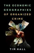 The Economic Geographies of Organized Crime