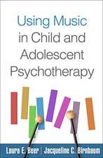 Using Music in Child and Adolescent Psychotherapy