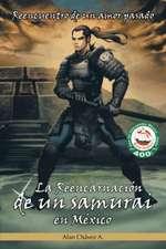 La Reencarnacion de Un Samurai En Mexico