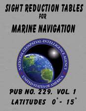 Sight Reduction Tables for Marine Navigation Volume 1.