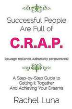 Successful People Are Full of C.R.A.P.