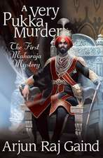 A Very Pukka Murder:  The First Maharajah Mystery