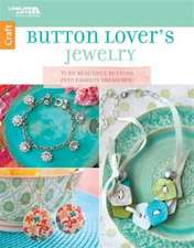 Leisure Arts: Button Lover's Jewelry