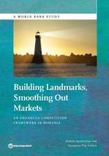 Building Landmarks, Smoothing Out Markets:  An Enhanced Competition Framework in Romania