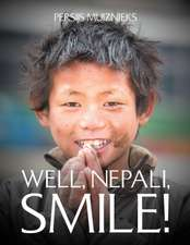 Well, Nepali, Smile!