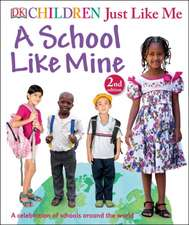 Children Just Like Me:  A Celebration of Schools Around the World