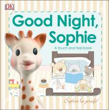 Sophie La Girafe: Goodnight, Sophie: A Touch and Feel Book