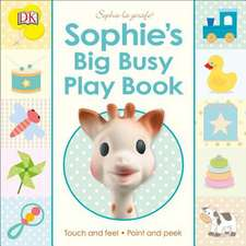 Sophie La Girafe Sophie's Big Busy Play Book