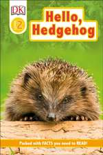 DK Readers Level 2: Hello Hedgehog