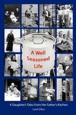 A Well Seasoned Life