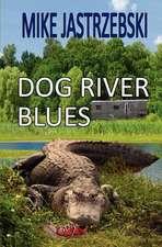 Dog River Blues