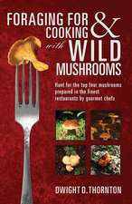Foraging for & Cooking with Wild Mushrooms