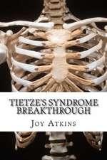 Tietze's Syndrome Breakthrough