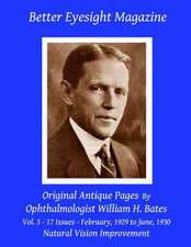 Better Eyesight Magazine - Original Antique Pages by Ophthalmologist William H. Bates - Vol. 3 - 17 Issues - February, 1929 to June, 1930