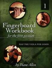 Fingerboard Workbook for the First Position Map the Viola for Good