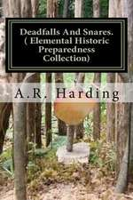 Deadfalls and Snares ( Elemental Historic Preparedness Collection)