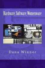 Hardware, Software; Womenware