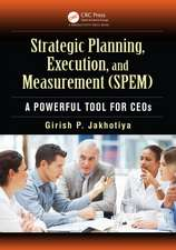Strategic Planning, Execution, and Measurement (Spem):  A Powerful Tool for Ceos