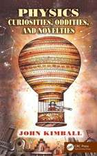 Physics Curiosities, Oddities, and Novelties
