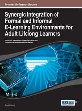 Synergic Integration of Formal and Informal E-Learning Environments for Adult Lifelong Learners