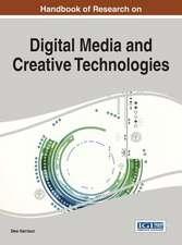 Handbook of Research on Digital Media and Creative Technologies