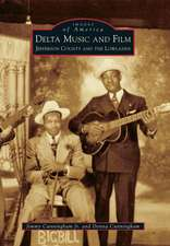 Delta Music and Film:  Jefferson County and the Lowlands