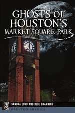 Ghosts of Houston's Market Square Park