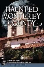 Haunted Monterey County
