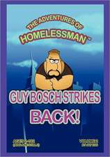The Adventures of Homelessman - Guy Bosch Strikes Back!