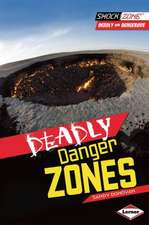Deadly Danger Zones
