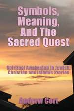 Symbols, Meaning, and the Sacred Quest