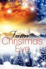 Forever Christmas Eve