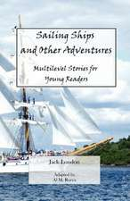 Sailing Ships and Other Adventures