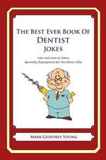 The Best Ever Book of Dentist Jokes