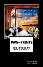 Paw Prints; The Mother's Book Part V