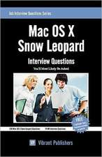 Mac OS X Snow Leopard: Interview Questions You'll Most Likely Be Asked