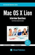 Mac OS X Lion Interview Questions You'll Most Likely Be Asked:  Thoughts & Lessons from 40 Years of Leadership