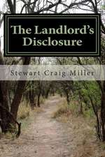 The Landlord's Disclosure:  The Landlord Spins an Incredible Tale of Uncovering the Conspiracy to Assassinate John F. Kennedy While He Was Working