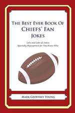 The Best Ever Book of Chiefs' Fan Jokes
