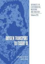Oxygen Transport to Tissue IX