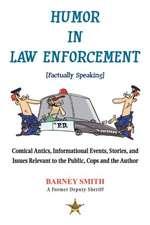 Humor in Law Enforcement [Factually Speaking]