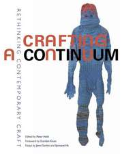 Crafting a Continuum:  Rethinking Contemporary Craft