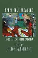 Every True Pleasure: Lgbtq Tales of North Carolina
