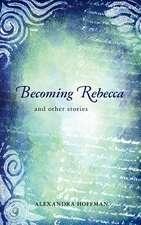Becoming Rebecca