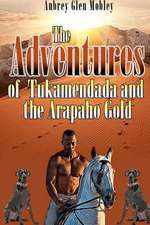 The Adventures of Tukamendada and the Arapaho Gold