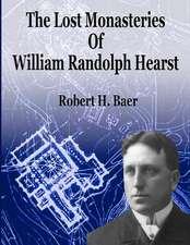 The Lost Monasteries of William Randolph Hearst