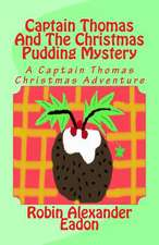 Captain Thomas and the Christmas Pudding Mystery