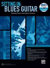 Sitting in -- Blues Guitar:  Backing Tracks and Improv Lessons, Book & DVD-ROM