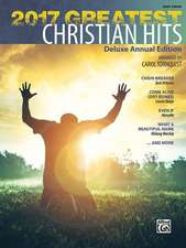 2017 Greatest Christian Hits: Deluxe Annual Edition